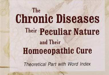 The chronic diseases , their peculiar nature and their Homoeopathic Cure.