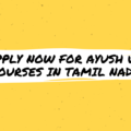Apply Now For AYUSH UG Courses In Tamil Nadu