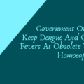 Government Out To Keep Dengue And Other Fevers At Obsolete With Homoeopathy