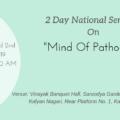 "2 Day National Seminar On ""Mind Of Pathology"""